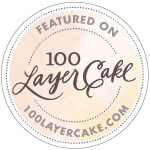 Featured on 100 Layer Cake blog